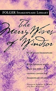 The Merry Wives of Windsor by William Shakespeare [favorite quote: Come, gentlemen, I hope we shall drink down all unkindness.]