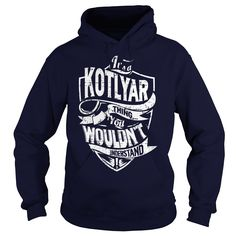 [New tshirt name origin] Its a KOTLYAR Thing You Wouldnt Understand Coupon Today Hoodies, Tee Shirts