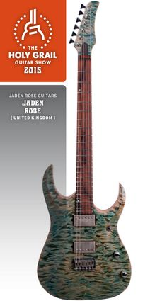 Exhibitor at the Holy Grail Guitar Show 2015: Jaden Rose, Jaden Rose Guitars, United Kingdom. http://www.jadenroseguitars.com/pages/1  https://www.facebook.com/JadenRoseGuitars?sk=wall http://holygrailguitarshow.com/exhibitors/jaden-rose-guitars/