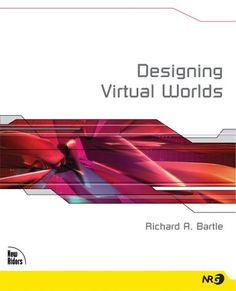Designing Virtual Worlds by Richard A. Bartle