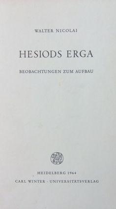 Hesiods Erga : Beobachtungen zum Aufbau / Walter Nicolai - Heidelberg : C. Winter, 1964