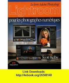 Adobe Photoshop Lightroom f�r digitale Fotografie (9783827326072) Scott Kelby , ISBN-10: 2744021768  , ISBN-13: 978-3827326072 ,  , tutorials , pdf , ebook , torrent , downloads , rapidshare , filesonic , hotfile , megaupload , fileserve