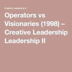 Operators vs Visionaries (1998) – Creative Leadership II