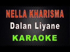 Nella Kharisma - Dalan Liyane (Karaoke) | LMusical - YouTube Dj Remix, Karaoke, Youtube, Youtubers, Youtube Movies