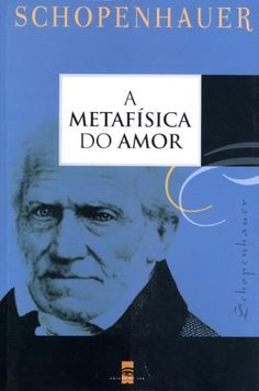 A Metafísica do Amor - Schopenhauer