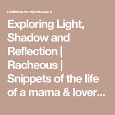 Exploring Light, Shadow and Reflection | Racheous | Snippets of the life of a mama & lover Montessori