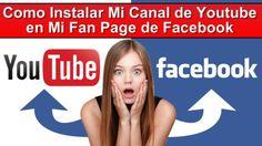 Como Instalar Mi Canal de YouTube en Mi Fan Page de Facebook