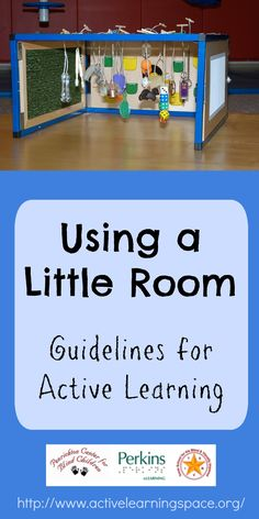 Learn about how to use a Little Room, as designed by Dr. Lilli Nielsen. Watch a video and find out more about Active Learning.
