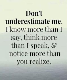 Don't underestimate me... quote attitude wisdom judge underestimate