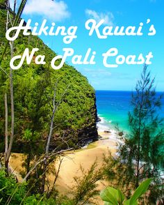 If you want to take a memorable hike while in #Kauai, try one of these two hikes along the Na Pali Coast. #Hawaii #travel www.katherinebelarmino.com/2014/08/kauai-na-pali-coast-hikes.html