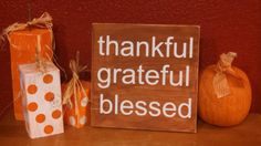 Thankful, grateful, blessed. Thanksgiving sign. Fall, Autumn Decor