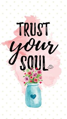Free Colorful Smartphone Wallpaper – Trust your soul - QUOTES Cheer Quotes, Happy Quotes, Positive Quotes, Motivational Quotes, Life Quotes, Inspirational Quotes, Soul Quotes, Quotes Quotes, Quotes To Live By
