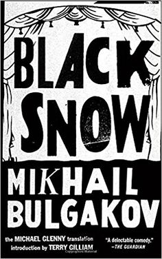 Black Snow by Mikhail Bulgakov . Hilarious satire about an author whose play is selected for production at a prestigious Moscow theater. Bulgakov's sense of the farcical shines through as the play moves from selection, to rehearsal, to production. Terry Gilliam, Star Actress, Playwright, More Words, Read More, Satire, The Guardian, Books To Read, Audiobooks
