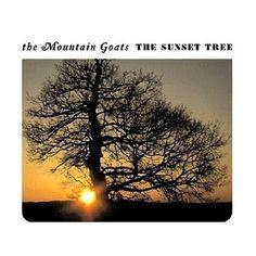 "The Mountain Goats ""The Sunset Tree"".... intense intimate performances and dark literary lyrics."