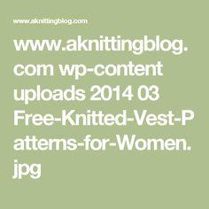 www.aknittingblog.com wp-content uploads 2014 03 Free-Knitted-Vest-Patterns-for-Women.jpg