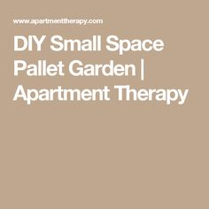 DIY Small Space Pallet Garden | Apartment Therapy
