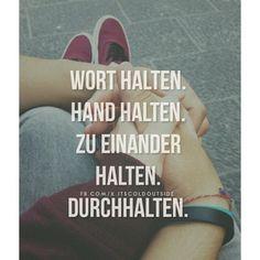 Wort halten. Hand halten. zu einander halten. durchhalten.