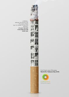 Central Clinic: Building - Advertising - In Brazil around 15 people die on an hourly basis due to cigarette-related issues. It's as if you set a building on fire every day. Don't burn your life away. World No Tobacco Day 2015