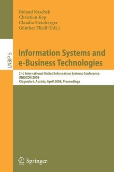 Information Systems and E-Business Technologies:2nd International United Information Systems Conference, Uniscon 2008, Klagenfurt, Austria, April 22-25, 2008, Proceedings