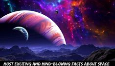 Read this blog and know some interesting facts about space that will amaze you.