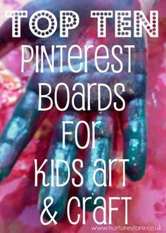 Top Ten Pinterest Boards for Kids Art & Craft by NurtureStore