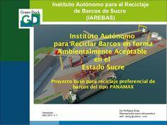 Instituto Autónomo para el Reciclajede Barcos de Sucre(IAREBAS)Instituto…
