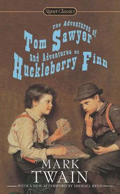 Required Reading: The Rants - The Adventures of Tom Sawyer/The Adventures of Huckleberry Finn