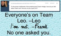 haha Frank's not Team Leo. I am. :) ~ what about nobody?