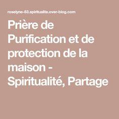 Prière de Purification et de protection de la maison - Spiritualité, Partage