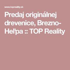 Predaj originálnej drevenice, Brezno- Heľpa :: TOP Reality