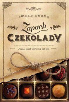Zapach czekolady-Arenz Ewald