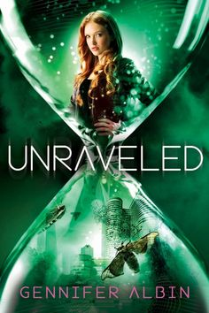 Unraveled – Gennifer Albin http://www.goodreads.com/book/show/18295817-unraveled