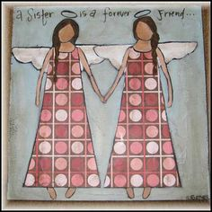 Sweet Caroline original -A Sister is a Forever Friend