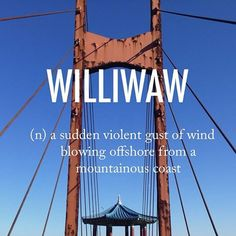 Williwaw |ˈwɪlɪwɔː| mid 19th century origin of unknown origin #beautifulwords #wordoftheday #gazebo #Sokcho #Korea