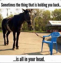 Sometimes what's holding us back is all in our head.