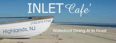 The INLET Cafe' restaurant and bar on the water in Highlands NJ. ( -- Great Views of Sandy Hook New Jersey -- )
