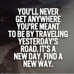 Embrace the gift of today, and take today as an opportunity to start over without looking back!!