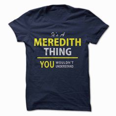 Its a MEREDITH thing, you... #Personalized #Tshirt #nameTshirt