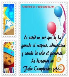 mensajes de cumpleaños a mi jefe,palabras de cumpleaños a mi jefe: http://www.datosgratis.net/bellos-mensajes-de-feliz-cumpleanos-a-un-empleado/