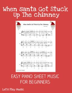 Santa Got Stuck Up the chimney - Easy Piano sheet music for beginners - such an old favourite, guaranteed to help the practice go with a swing!