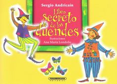 """""""Libro secreto de los duendes"""", de Sergio Andricaín, Panamericana Editorial"""