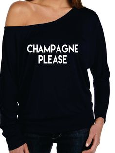 Champagne Please .Women long sleeve shirt.Off The Shoulder shirt. Funny Sexy.Paris.XL XXL on Etsy, $29.99