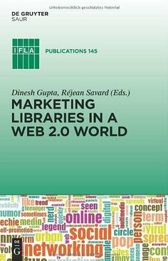 Marketing Libraries in a Web 2.0 World (IFLA Publications) by Rejean Savard, http://www.amazon.co.uk/dp/3110263319/ref=cm_sw_r_pi_dp_kW7Ysb1AY7TK2