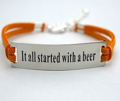 It All Started With A Beer Stainless Steel Bracelet by BeMyCharm