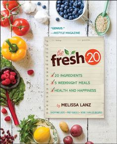 The Fresh 20: 20-Ingredient Meal Plans for Health and Happiness