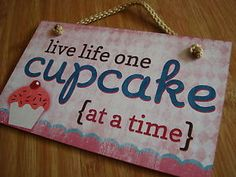 Live Life One Cupcake at A Time Cup Cake Bakery Kitchen Baker Sign Home Decor | eBay Cupcak, Cake, Vintag Bakeri, Diy Bakery Sign, At Home Bakery, Bakeri Life, Bakeri Kitchen, Baker Signs