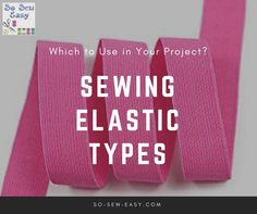 Sewing elastic is a stretchy and narrow fabric made with a flexible substance. Here are the different types of elastic for sewing and when to use them.