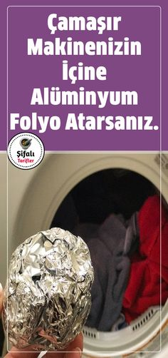 If you throw an aluminum foil into your washing machine, you will not believe it.