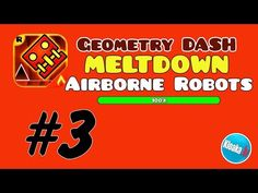 Geometry Dash Meltdown - Level 3 Airborne Robots - 100% Walkthrough