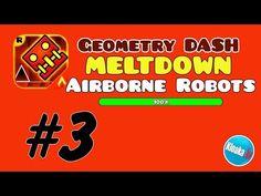 Geometry Dash Meltdown - Level 3 Airborne Robots - 100% Walkthrough